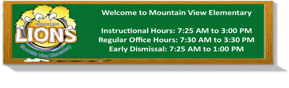 Instructional Hours: 7:25-3:00   Regular Office Hours: 7:30-3:30   Early Dismissal: 7:25-1:00